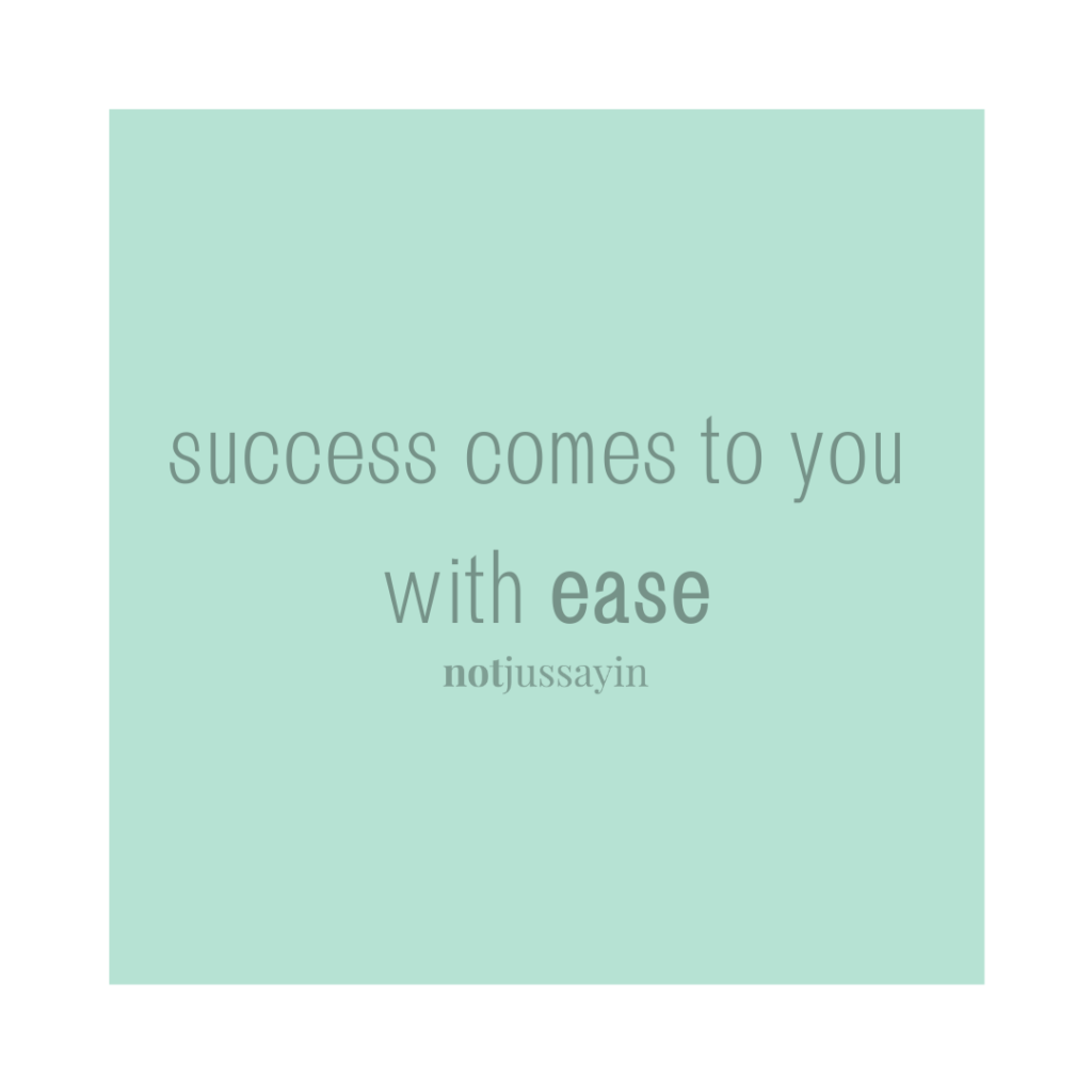 Success comes to you with ease.