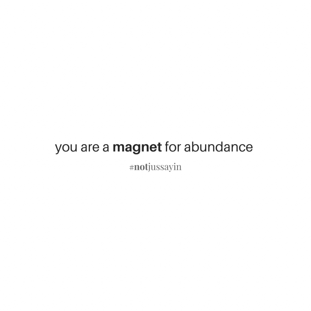 You are a magnet for abundance