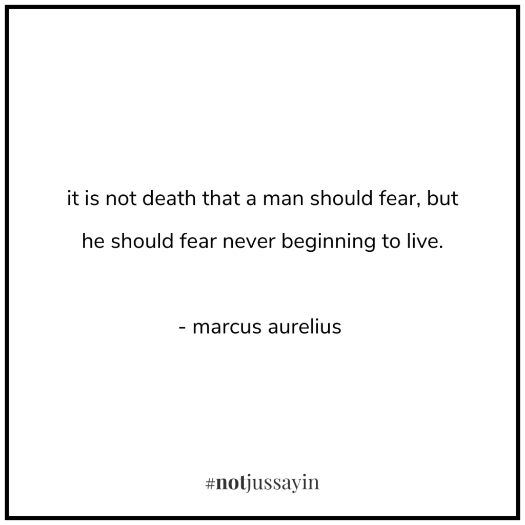 it is not death that a man should fear, but he should fear never beginning to live. - marcus aurelius - memento mori
