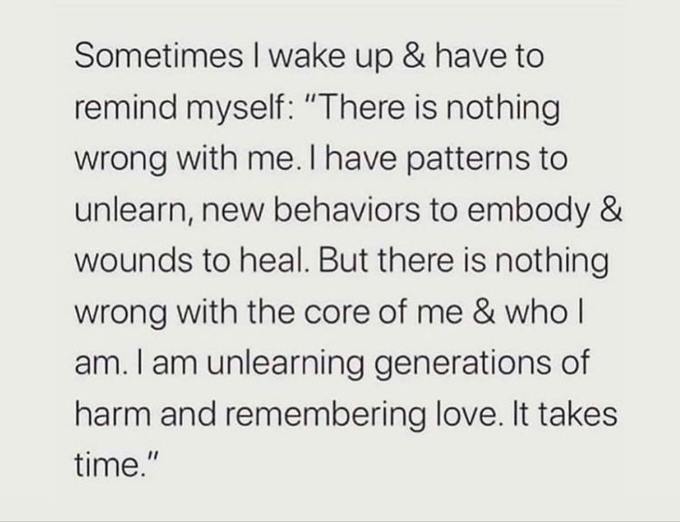 self love - sometimes i wake up and have to remind myself there is nothing wrong with me. i have patterns to unlearn, new behaviours to embody and wounds to heal. but there is nothing wrong with the core of me and who i am. i am learning generations of harm and remembering love. it takes time.
