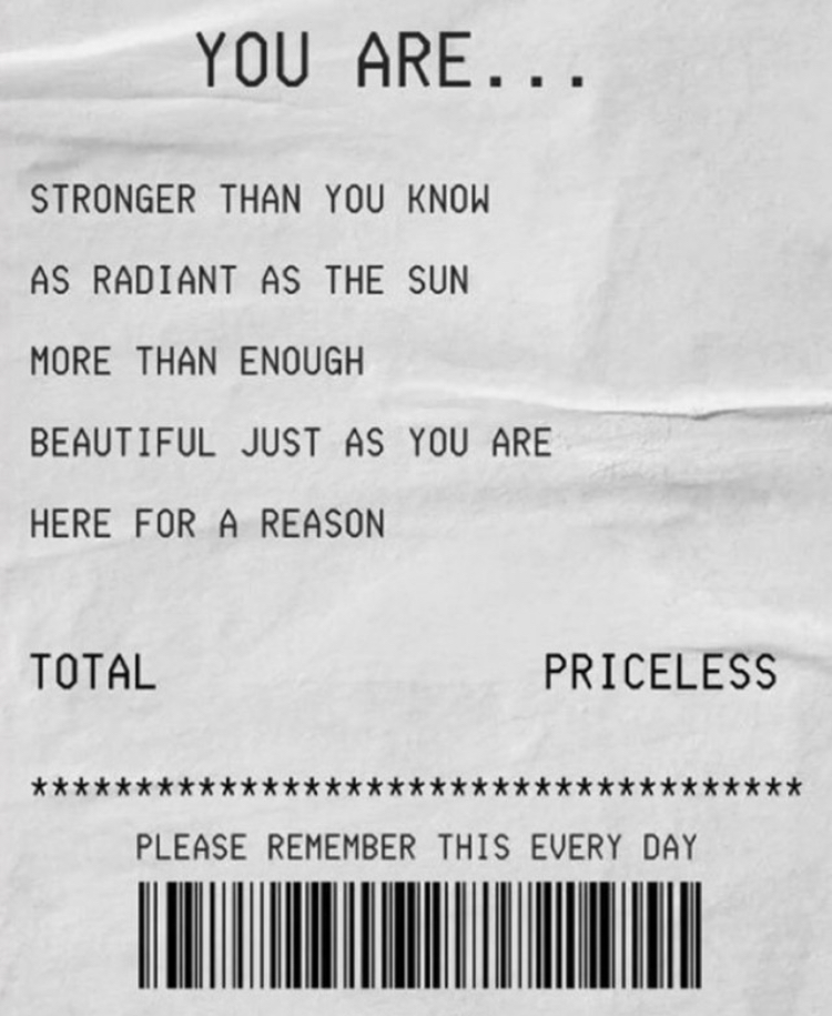 STRONGER THAN YOU KNOW AS RADIANT AS THE SUN MORE THAN ENOUGH BEAUTIFUL JUST AS YOU ARE HERE FOR A REASON